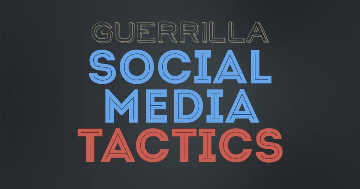 guerrilla-social-media-tactics-